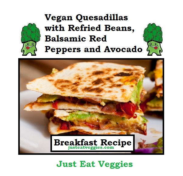 Vegan Quesadillas with Refried Beans, Balsamic Red Peppers ...