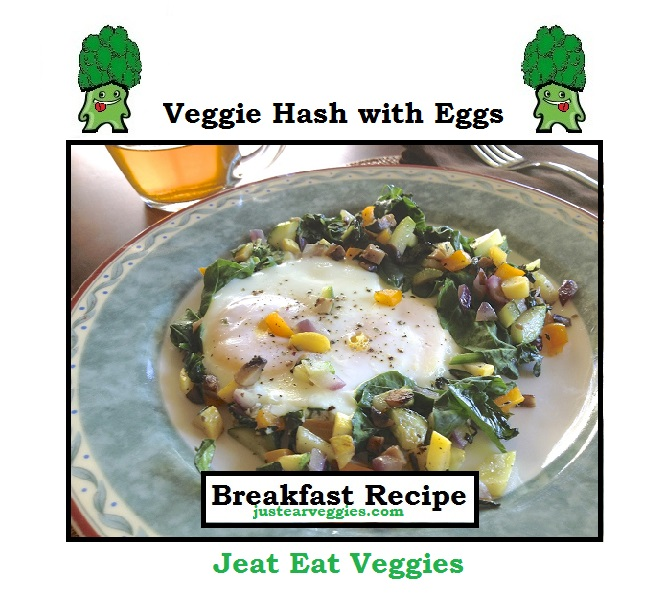 Veggie Hash with Eggs