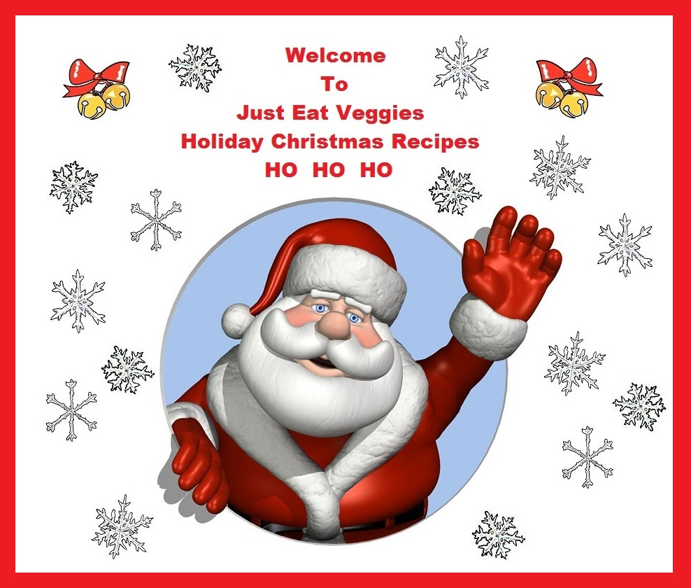 Just Eat Veggies Christmas Holiday Recipes