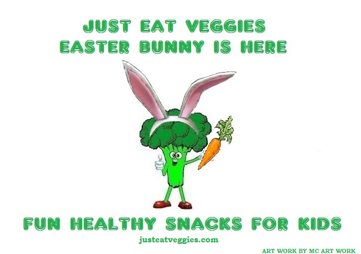 Just Eat Veggies Easter Bunny is here. Fun Healthy Snacks for Kids