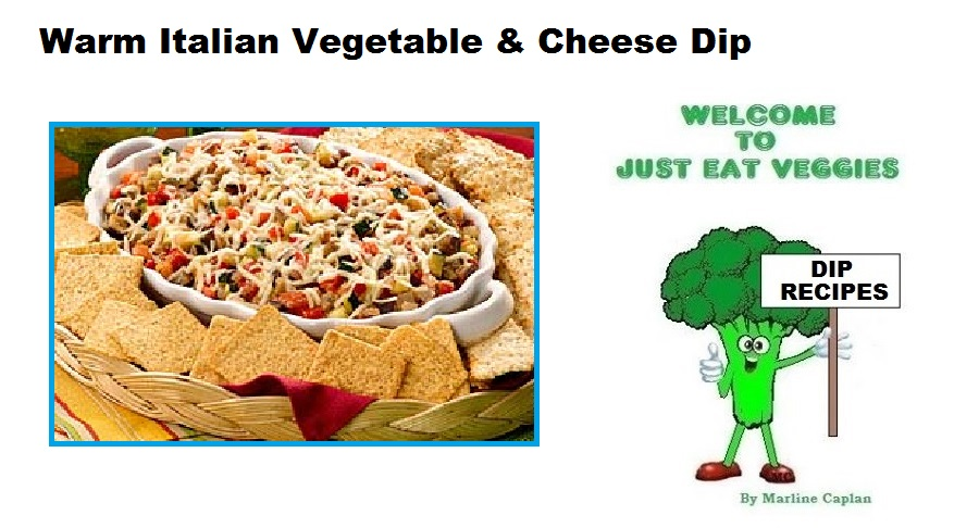 Vegetarian Vegan Dip Recipes Warm Italian Veggie & Cheese Dip