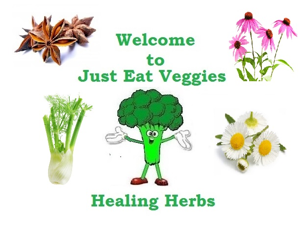 Just Eat Veggies.  The Healing Herbs.