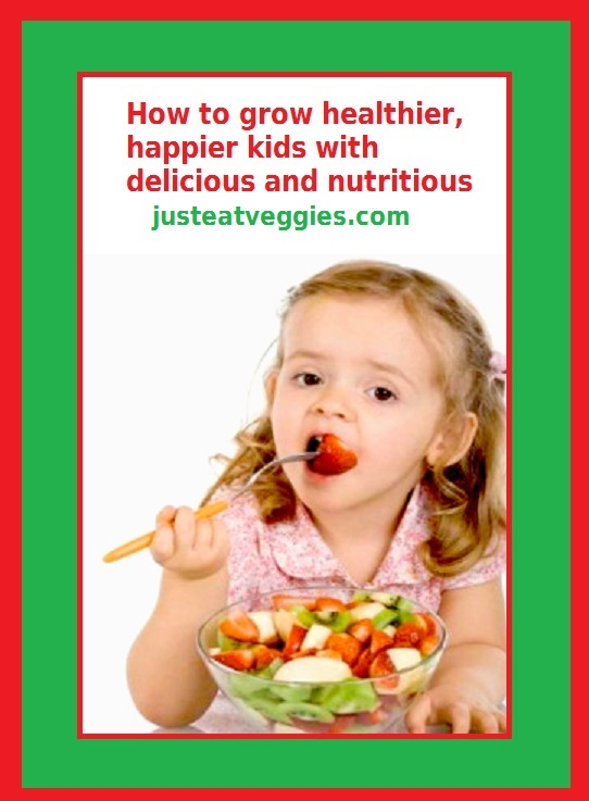 Just Eat Veggies Fun 4 Kids Recipes