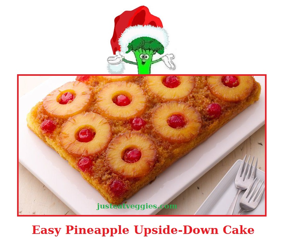Just Eat Veggies Holiday Recipe Easy Pineapple Upside-Down Cake