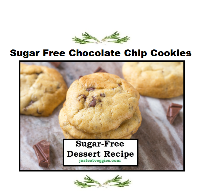 Just Eat Veggies Sugar Free Chocolate Chip Cookie Recipe