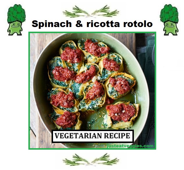 Just Eat Veggies Vegetarian Recipe Spinach & ricotta rotolo